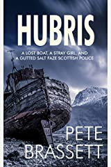 HUBRIS: A lost boat, a stray girl and a gutted salt faze Scottish police (Detective Inspector Munro murder mysteries Book 11) Kindle Edition
