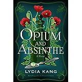 Opium and Absinthe: A Novel