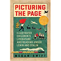 Picturing the Page: Illustrated Children's Literature and Reading under Lenin and Stalin