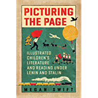 Picturing the Page: Illustrated Children's Literature and Reading under Lenin and Stalin: Illustrated Children's…