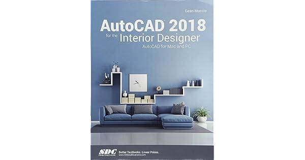 autocad 2018 for the interior designer autocad for mac and pc