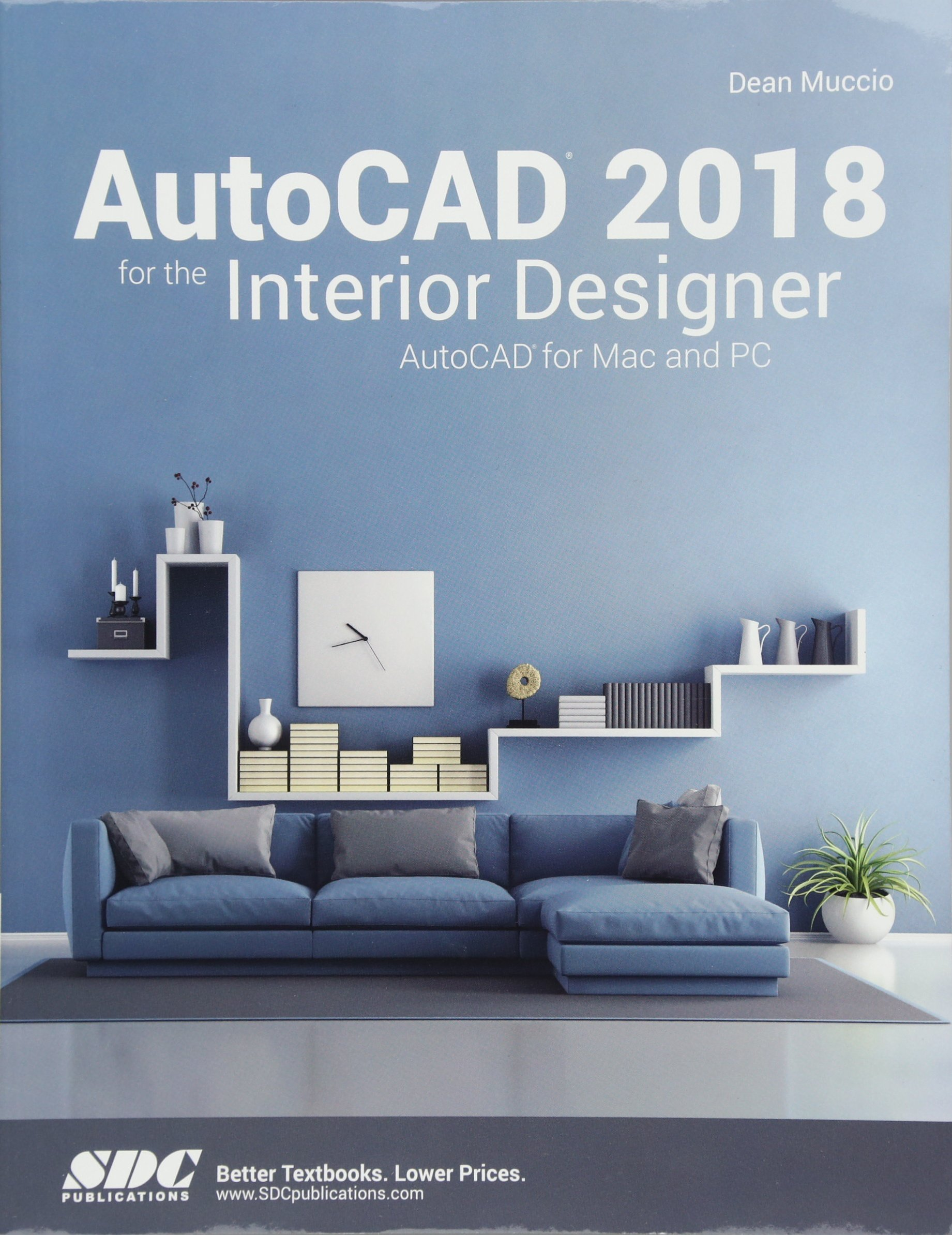 Amazon com autocad 2018 for the interior designer autocad for mac and pc 9781630571191 dean muccio books