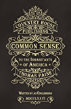 Common Sense (Annotated): The Origin and Design of Government