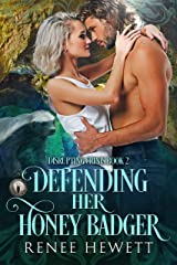 Defending Her Honey Badger: Federal Paranormal Unit (Disrupting Crinis Book 2) Kindle Edition
