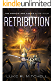 Retribution: Book Four of the Harvesters Series
