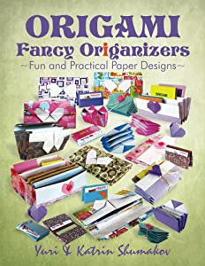 Origami Fancy Origanizers: Fun and Practical Paper Designs (Origami Office Book 1)
