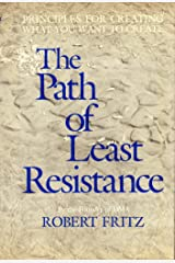 The path of least resistance: Principles for creating what you want to create Hardcover