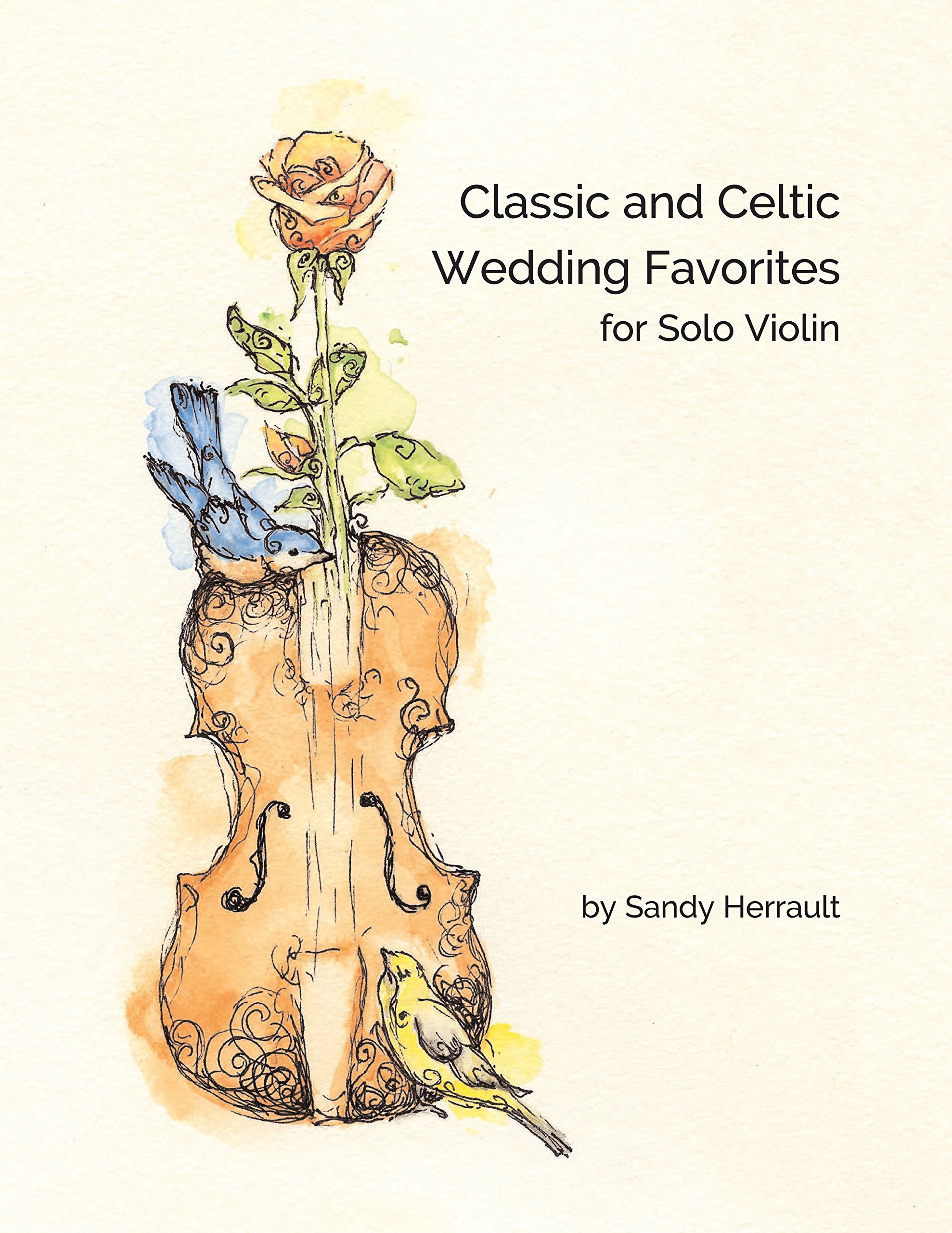 Classic and Celtic Wedding Favorites for Solo Violin: Sandy Herrault
