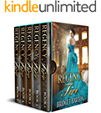 Regency Romance Collection: Regency Fire: The Historical Regency Romance Complete Series (Books 1-5)