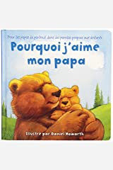 Why I Love My Daddy French Edition Board book
