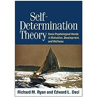 Self-Determination Theory: Basic Psychological Needs in Motivation, Development,...
