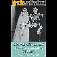 George and Marina: Duke and Duchess of Kent