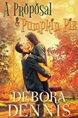 A Proposal & Pumpkin Pie (Starlight Hills Holiday Novella) Kindle Edition