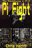 Pi Fight (The Adventures in Pi Book 2)