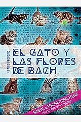 El gato y las flores de bach - Manual de terapia floral felina para los compañeros humanos (Spanish Edition) Kindle Edition