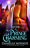 Loving a Prince Charming (Fairy Tales & Ever Afters Book 3)