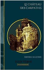 Le château des Carpathes: Edition illustrée (Voyages extraordinaires t. 39) (French Edition)