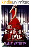 His Bewitching Jewel (A Regency Holiday Romance Book 7)