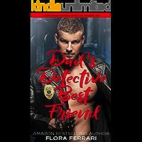 Dad's Detective Best Friend: An Instalove Possessive Alpha Romance (A Man Who Knows What He Wants Book 164)