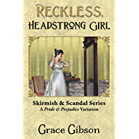 Reckless, Headstrong Girl: A Pride & Prejudice Variation (English Edition)