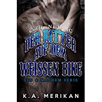 Der Ritter auf dem weissen Bike (gay romance) (Sex & Mayhem DE 7) (German Edition)