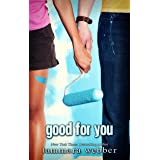 Good For You (Between the Lines Book 3)