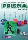 Prisma A2 Continua / Prisma A2 Continue: Metodo de espanol para extranjeros / Spanish Methods for Foreigners (Spanish Edition)