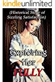 Exploring Her Fully (Historical Story of Sizzling Satisfaction)
