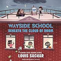 Wayside School Beneath the Cloud of Doom: Wayside School, Book 4