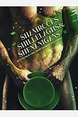 Shamrocks Shillelaghs & Shenanigans: A St. Patrick's Day Sexy Shorts Collection Kindle Edition