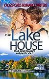 The Lake House: Multi Genre Romance Anthology Volume 3 (Crossroads Romance Writers)