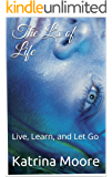 The L's of Life: Live, Learn, and Let Go