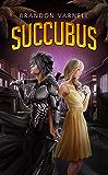 Succubus (The Executioner Book 1)