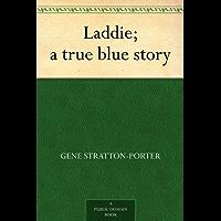 Laddie; a true blue story