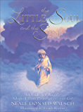 The Little Soul and the Sun: A Children's Parable Adapted from Conversations with God (English Edition)