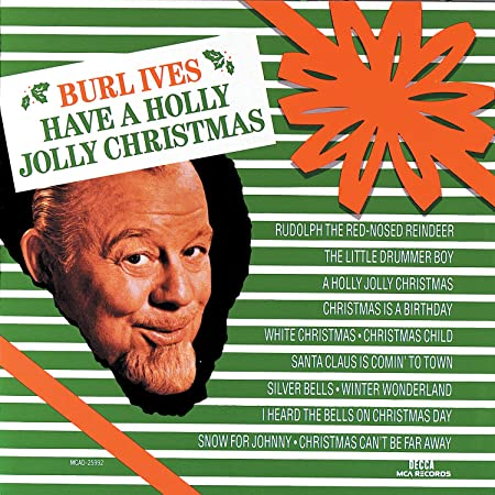 Burl Ives Christmas.Have A Holly Jolly Christmas