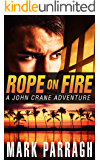 Rope on Fire: A John Crane Adventure (John Crane Series Book 1)