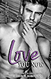 Love You Now (Love Hurts Duet Book 2)
