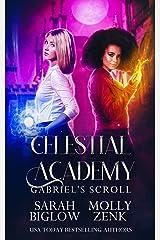 Gabriel's Scroll: An LGBT Paranormal Academy Romance (Celestial Academy Book 2) Kindle Edition