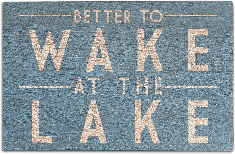 Lantern Press Better to Wake at The Lake, Simply Said 78301 (10x15 Wood Wall Sign, Wall Decor Ready to Hang)