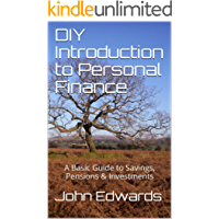 DIY Introduction to Personal Finance: A Basic Guide to Savings, Pensions & Investments