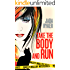 Take the Body and Run (Macey Malloy Mysteries with a Chick-Lit Twist Book 1)