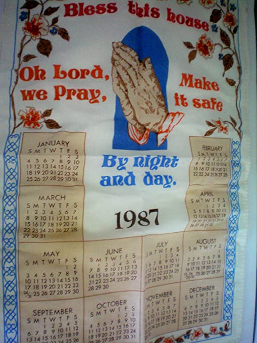Amazon Com 1987 Cloth Calendar Bless This House Oh Lord We Pray