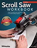 Scroll Saw Workbook, 3rd Edition: Learn to Master Your Scroll Saw in 25 Skill-Building Chapters (Fox Chapel Publishing…