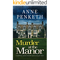 MURDER AT THE MANOR a gripping crime mystery with a killer twist (DI Sam Clayton Norfolk Murder Mysteries series Book 4)