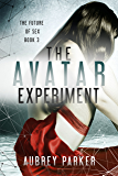 The Avatar Experiment (The Future of Sex Book 3)