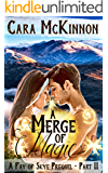 A Merge of Magic: Part Two (The Fay of Skye Book 0)