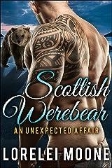 Scottish Werebear: An Unexpected Affair: A BBW Bear Shifter Paranormal Romance (Scottish Werebears Book 1) Kindle Edition