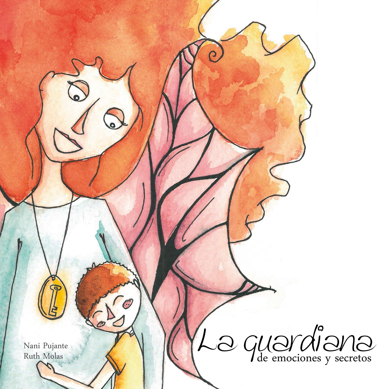 La guardiana de emociones y secretos: Amazon.es: Encarna Pujante Hidalgo,  Ruth Molas Bernal: Libros