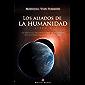 LOS ALIADOS DE LA HUMANIDAD. LIBRO UNO: Un mensaje urgente sobre la presencia extraterrestre hoy en el mundo